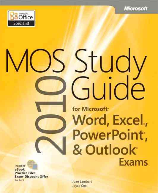 Mos 2010 Study Guide for Microsoft Word, Excel, Powerpoint, and Outlook By Lambert, Joan/ Cox, Joyce